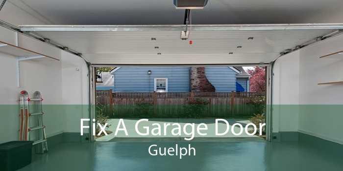 Fix A Garage Door Guelph