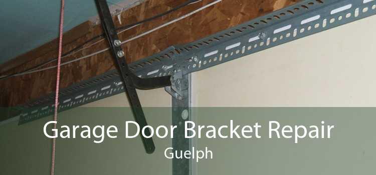 Garage Door Bracket Repair Guelph