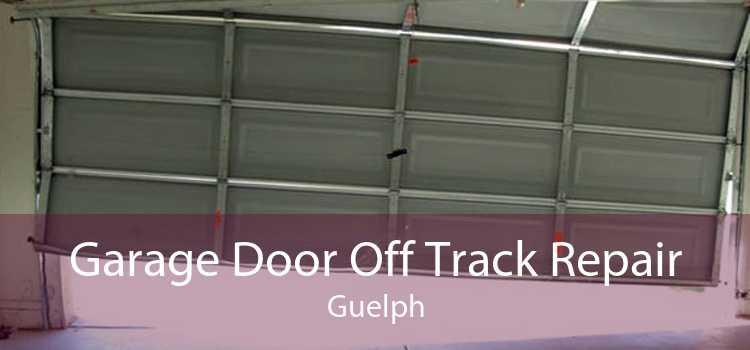 Garage Door Off Track Repair Guelph
