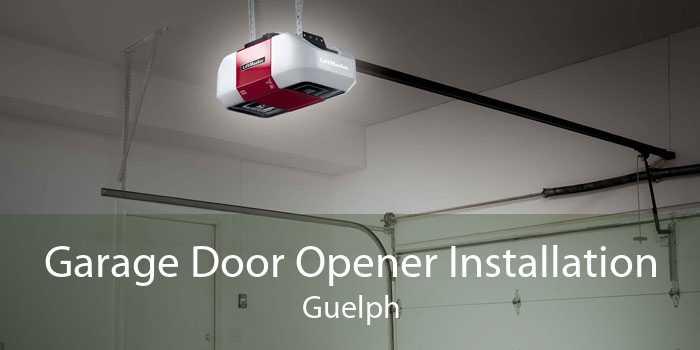Garage Door Opener Installation Guelph
