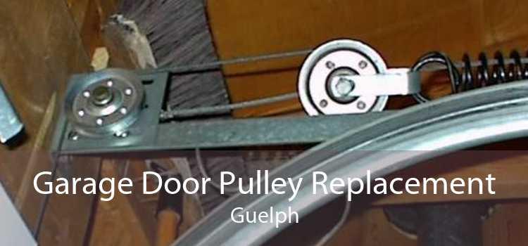 Garage Door Pulley Replacement Guelph