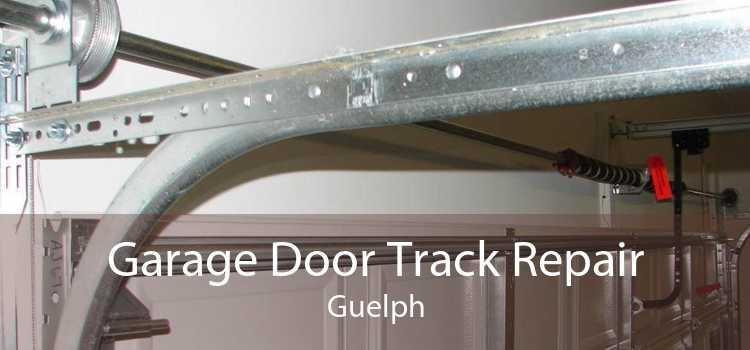 Garage Door Track Repair Guelph