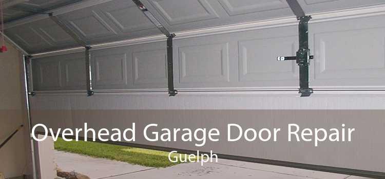 Overhead Garage Door Repair Guelph